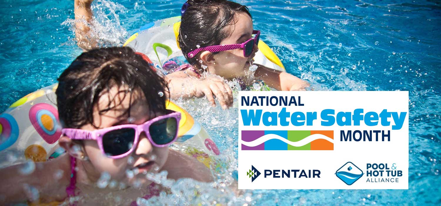 Pentair Parntership With Pool & Hot Tub Alliance for National Water Safety Month