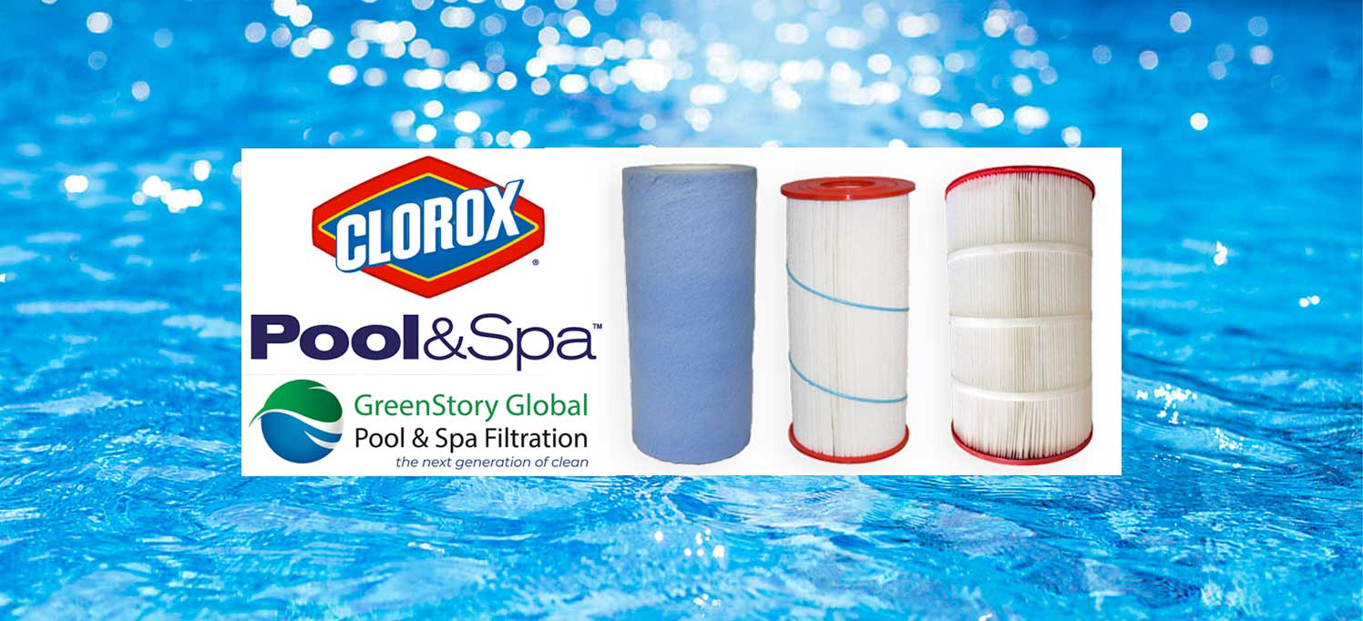 GREENSTORY GLOBAL POOL & SPA FILTRATION ANNOUNCES THE LAUNCH OF THEIR COMPLETE NEW LINE OF CLOROX® POOL & SPA FILTERS
