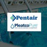 Pentair Acquires Pleatco for $225M in cash