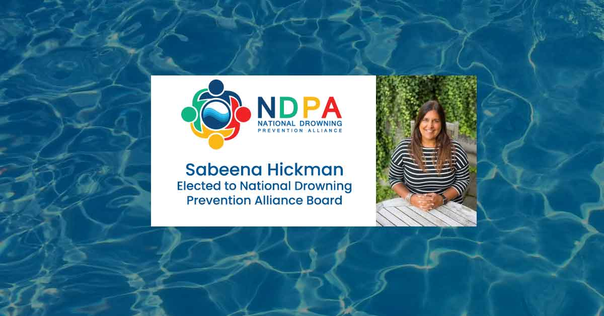 Sabeena Hickman, CEO of Pool & Hot Tub Alliance was elected to National Drowning Prevention Alliance Board
